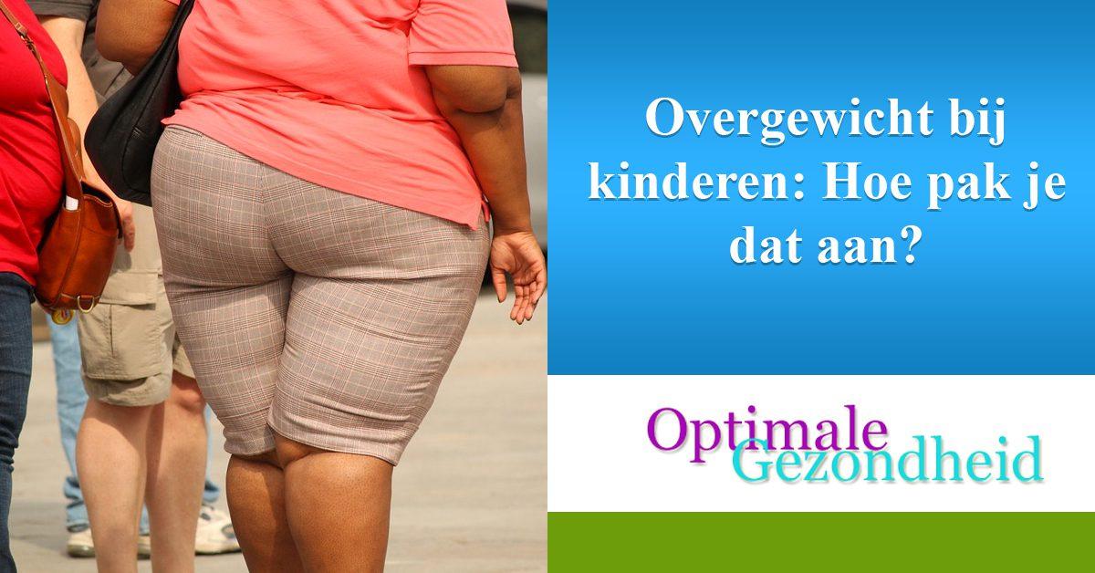 Overgewicht bij kinderen Hoe pak je dat aan