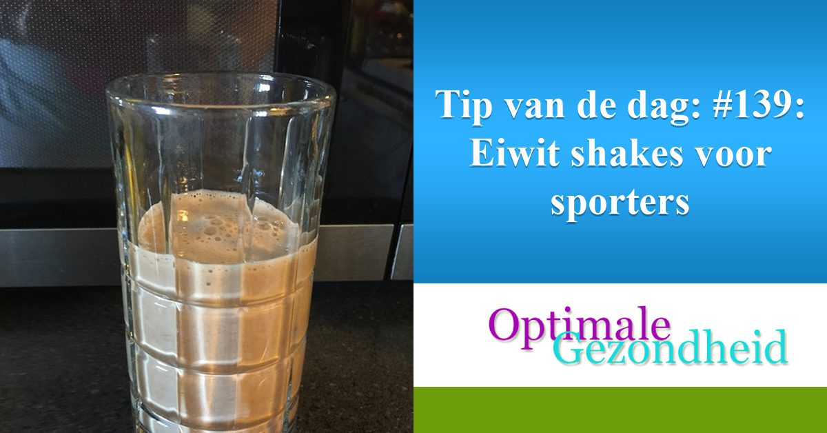 Tip van de dag #139 Eiwit shakes voor sporters