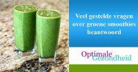 Veel gestelde vragen over groene smoothies beantwoord