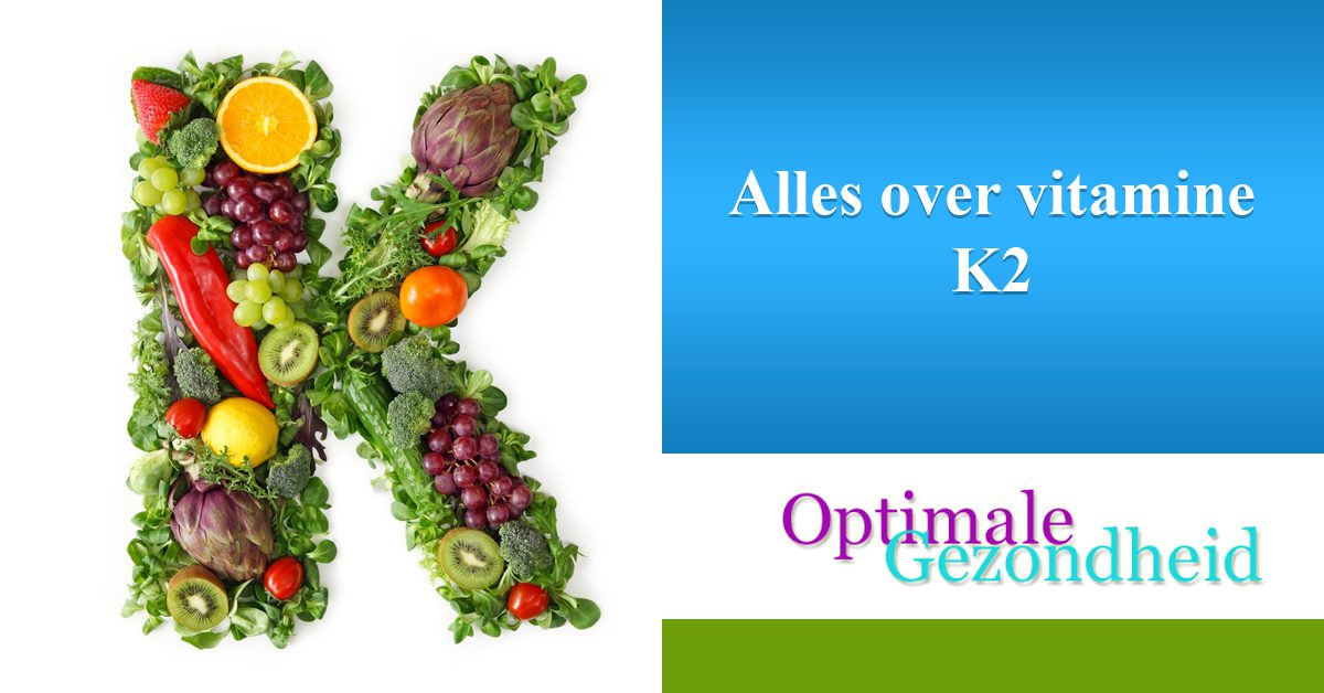 Alles over vitamine K2