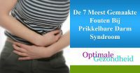De 7 Meest Gemaakte Fouten Bij Prikkelbare Darm Syndroom