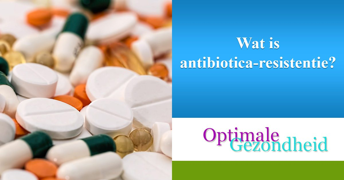 Wat is antibiotica-resistentie