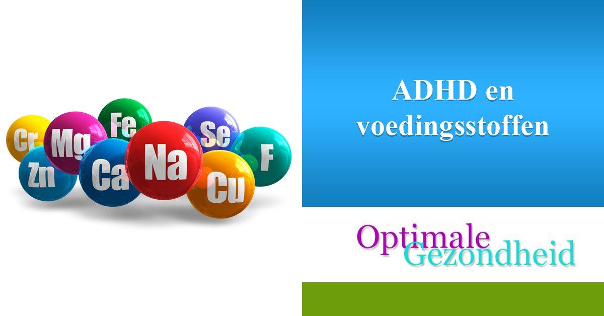 ADHD en voedingsstoffen