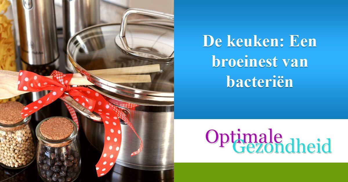 De keuken Een broeinest van bacteriën