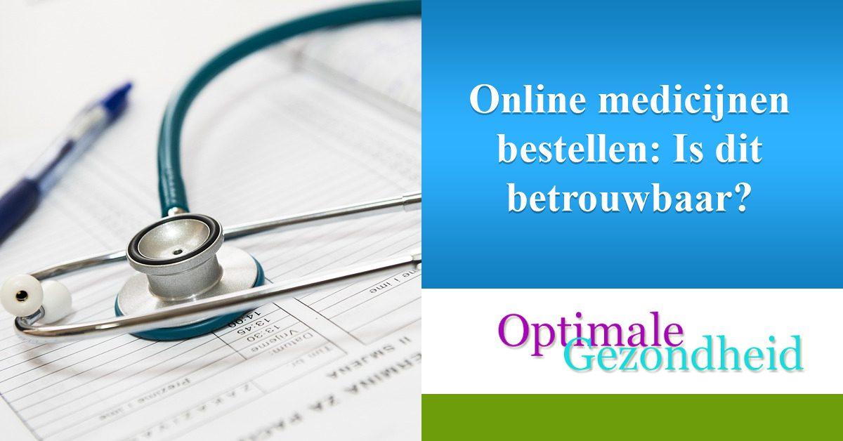 Online medicijnen bestellen Is dit betrouwbaar