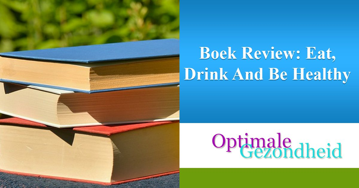 Boek Review Eat, Drink And Be Healthy