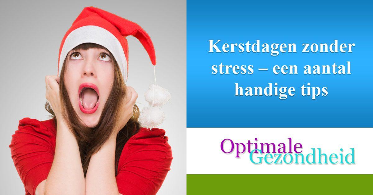 Kerstdagen zonder stress – een aantal handige tips