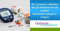 De 5 grootste valkuilen die jou beletten om een stabiele bloedsuikerspiegel te krijgen