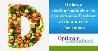 De beste voedingsmiddelen om een vitamine D tekort in de winter te voorkomen