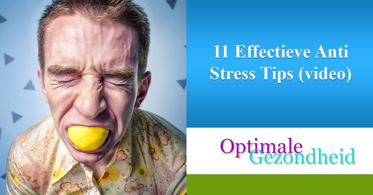 11 Effectieve Anti Stress Tips (video)