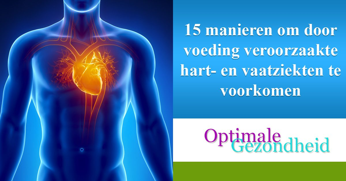 15 manieren om door voeding veroorzaakte hart- en vaatziekten te voorkomen
