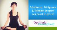 Mediteren 10 tips om je lichaam en geest een boost te geven!