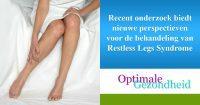 Recent onderzoek biedt nieuwe perspectieven voor de behandeling van Restless Legs Syndrome