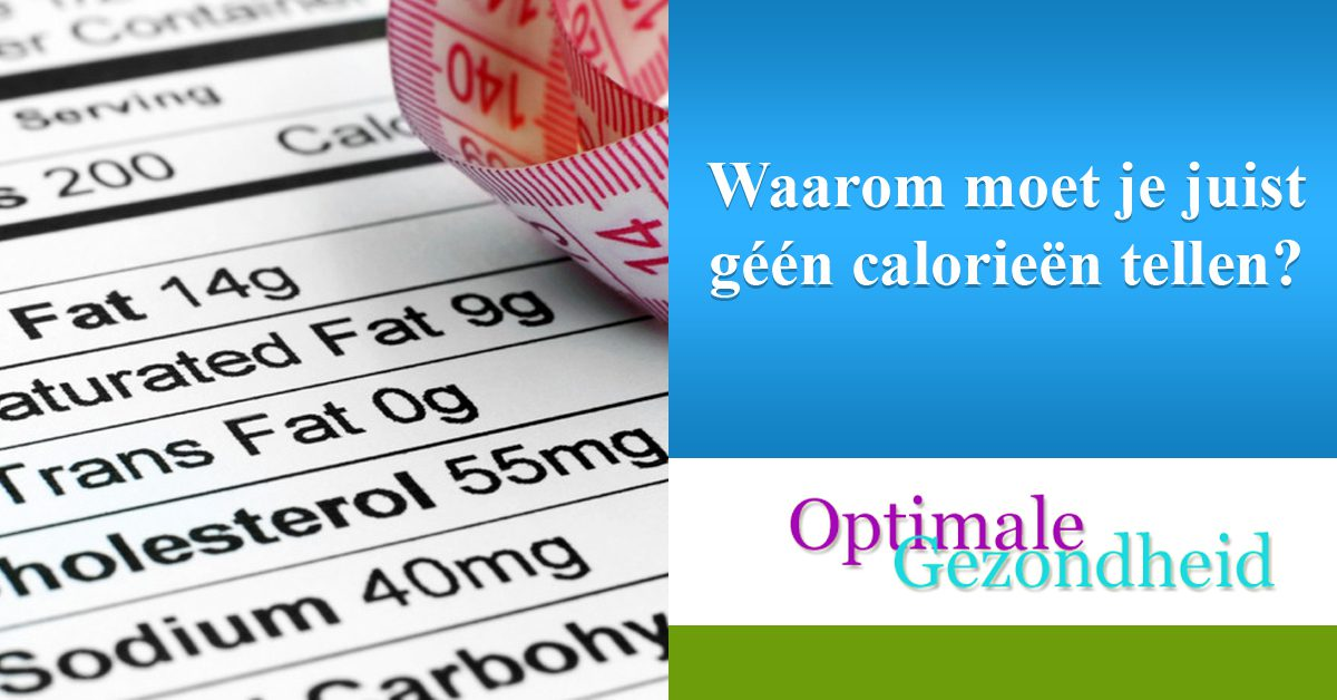 Waarom moet je juist géén calorieën tellen