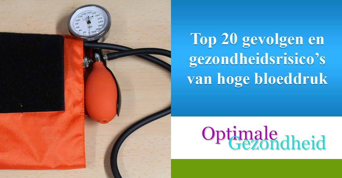 Top 20 gevolgen en gezondheidsrisico's van hoge bloeddruk