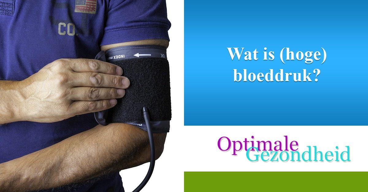 Wat is (hoge) bloeddruk