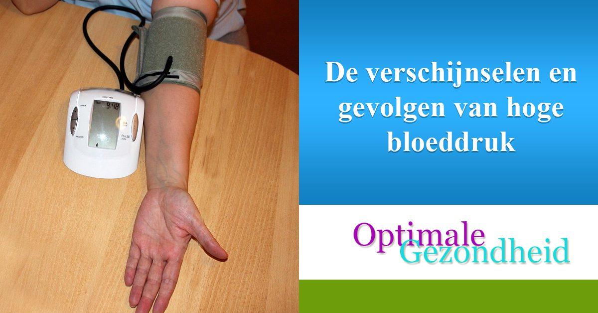 De verschijnselen en gevolgen van hoge bloeddruk