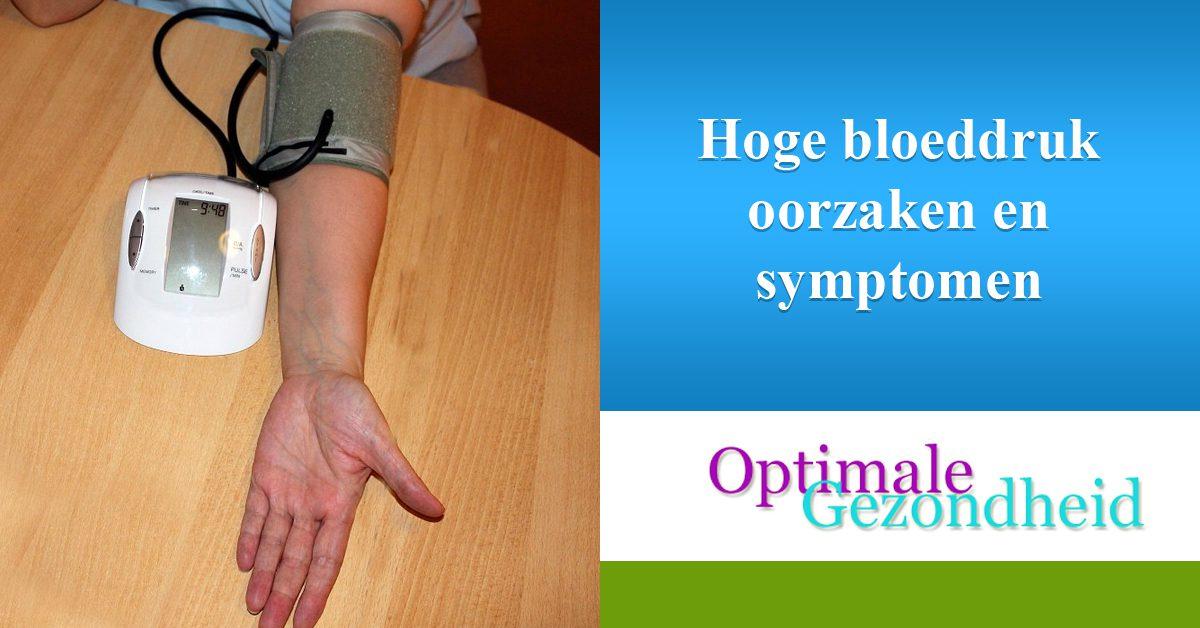 Hoge bloeddruk oorzaken en symptomen
