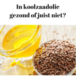In koolzaadolie gezond of juist niet