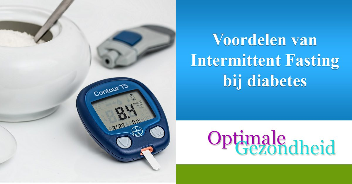 Voordelen van Intermittent Fasting bij diabetes