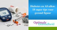 Diabetes en Afvallen 18 super tips voor gezond figuur