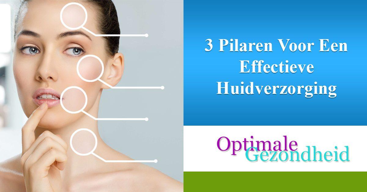 3 Pilaren Voor Een Effectieve Huidverzorging
