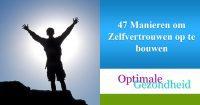 47 Manieren om Zelfvertrouwen op te bouwen