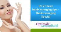 De 21 beste huidverzorging tips – Huidverzorging Special