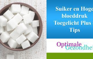 Suiker en Hoge bloeddruk Toegelicht Plus 8 Tips