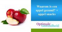 Waarom is een appel gezond + appel snacks