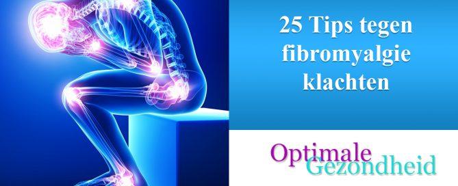 25 Tips tegen fibromyalgie klachten