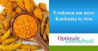 9 redenen om meer Kurkuma te eten