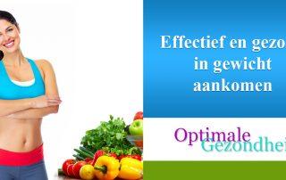 Effectief en gezond in gewicht aankomen