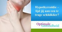 Hypothyreoïdie – lijd jij aan een te trage schildklier