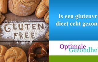 Is een glutenvrij dieet echt gezond