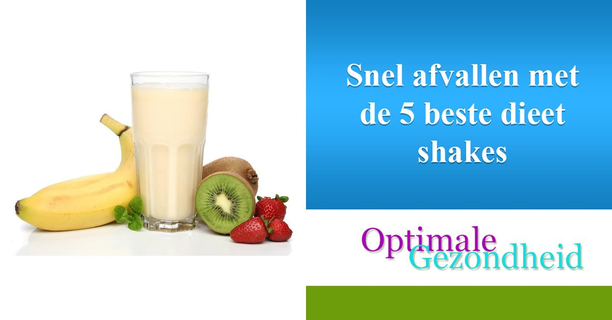 Snel afvallen met de 5 beste dieet shakes