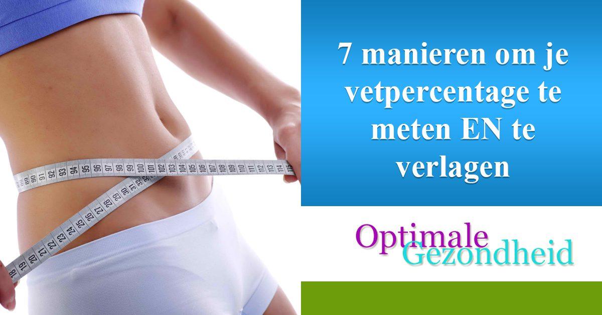 7 manieren om je vetpercentage te meten EN te verlagen