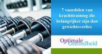 7 voordelen van krachttraining die belangrijker zijn dan gewichtsverlies