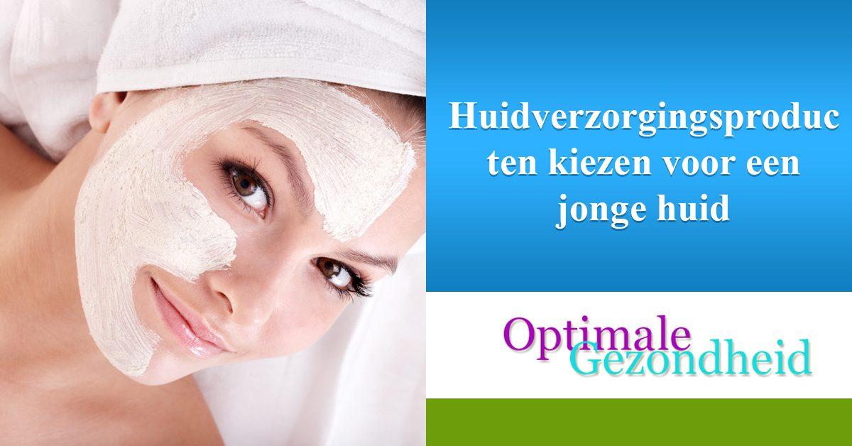 Huidverzorgingsproducten kiezen voor een jonge huid