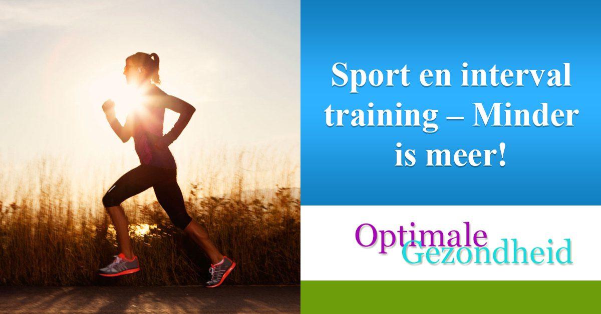 Sport en interval training – Minder is meer!