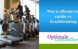 Wat is effectiever cardio vs. krachttraining