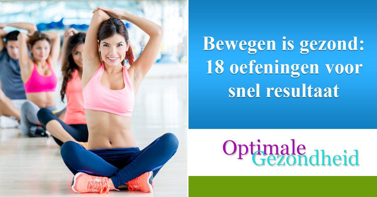 Bewegen is gezond 18 oefeningen voor snel resultaat