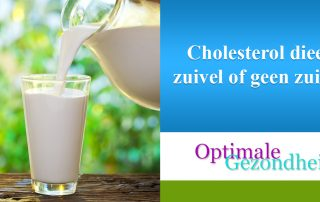 Cholesterol dieet zuivel of geen zuivel