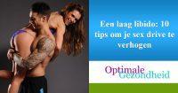 Een laag libido 10 tips om je sex drive te verhogen