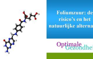 Foliumzuur de risico's en het natuurlijke alternatief