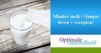 Minder melk = langer leven + recepten!