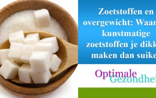 Zoetstoffen en overgewicht Waarom kunstmatige zoetstoffen je dikker maken dan suiker
