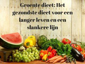 Groente dieet: Het gezondste dieet voor een langer leven en een slankere lijn