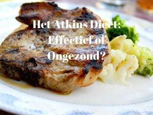 Het Atkins Dieet: Effectief of Ongezond?