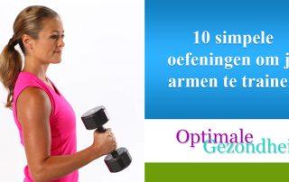 10 simpele oefeningen om je armen te trainen